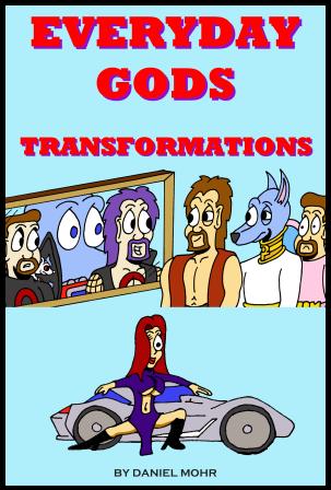 Everyday Gods: Transformations